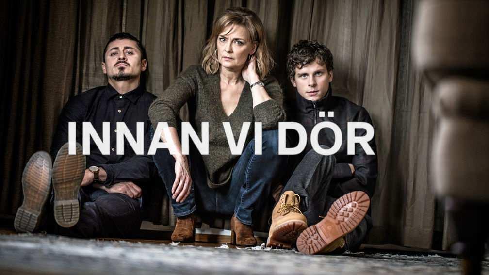 TV Serie : Innan Vi Dör