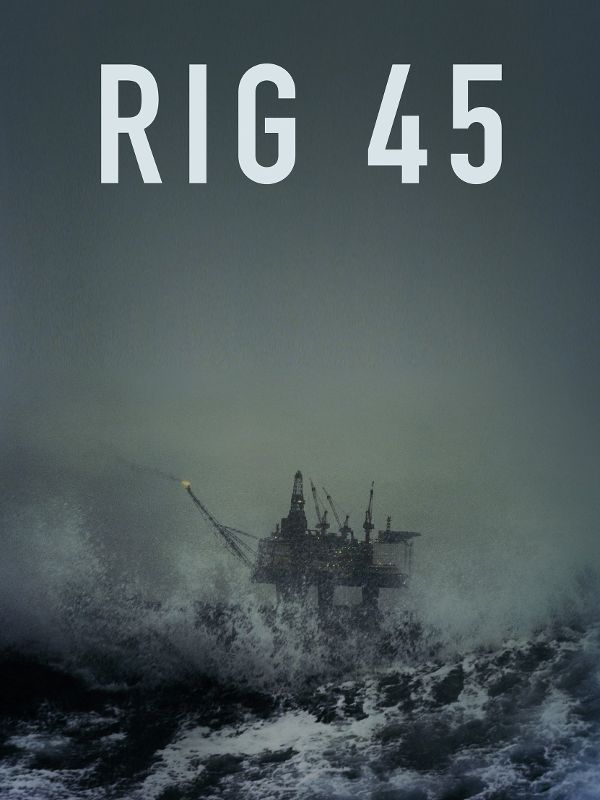 TV Serie : Rig 45