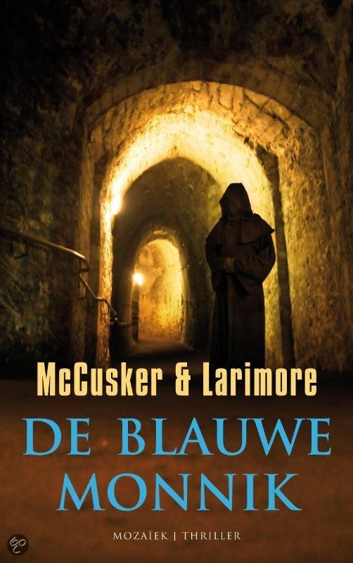 Paul McCusker & Walt Larimore De blauwe monnik