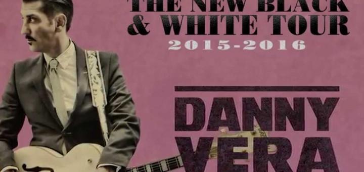 Danny Vera - The New Black & White Tour_2015-2016