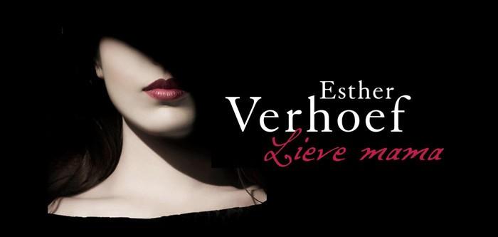 Esther Verhoef - Lieve Mama