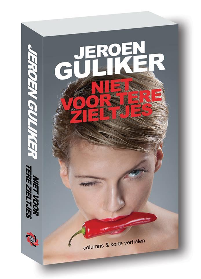 Jeroen Guliker - Niet voor tere zieltjes