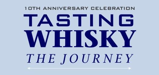 Tasting Whisky - The Journey; 10th Anniversary Celebration