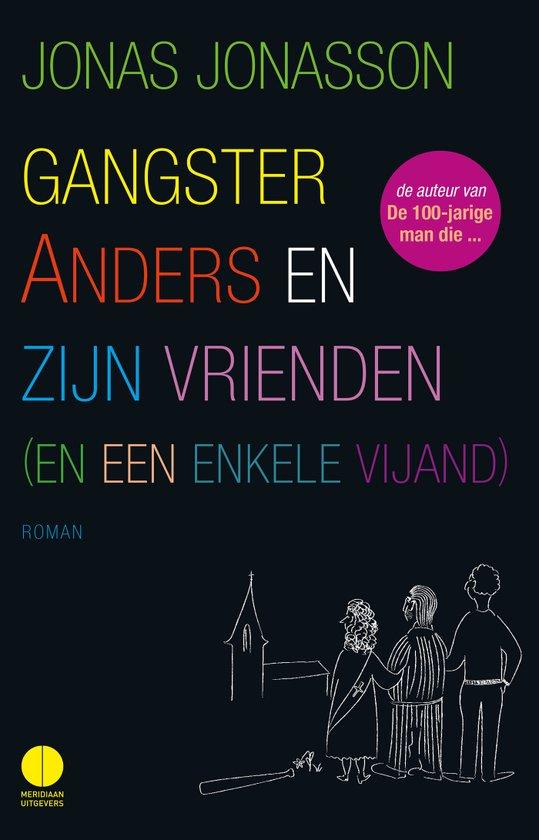 Boek : Jonas Jonasson - Gangster Anders en zijn vrienden (en een enkele vijand)