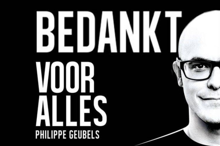 Cabaret : Philippe Geubels - Bedankt voor Alles