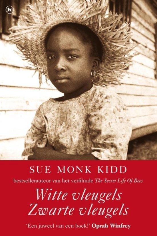 Sue Monk Kidd - Witte Vleugels Zwarte Vleugels