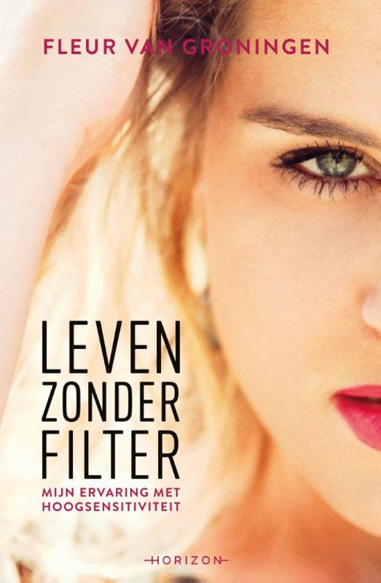 Fleur van Groningen - Leven zonder filter