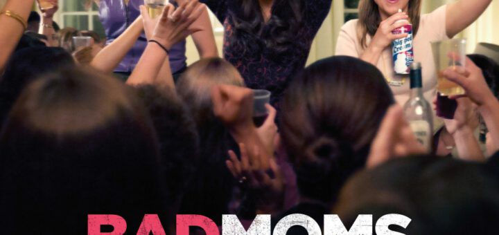 Film : Bad Moms (2016)