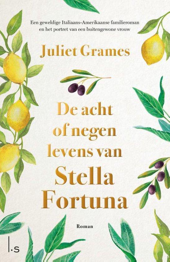 Boek : Juliet Grames - De acht of negen levens van Stella Fortuna