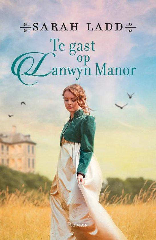 Boek : Sarah Ladd - Te gast op Lanwyn Manor